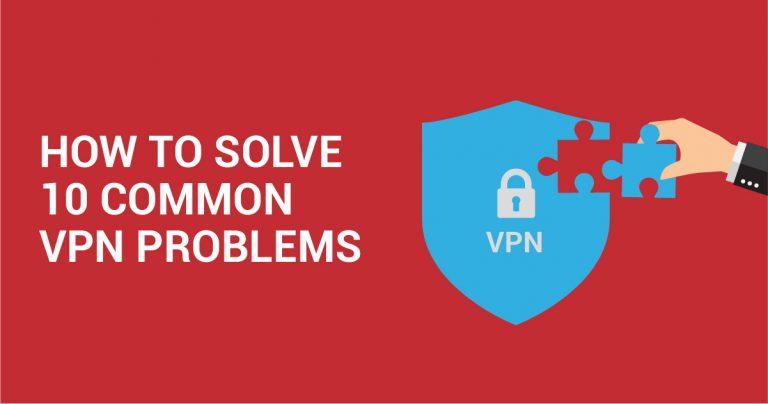 10 Najčešćih VPN grešaka i kako ih riješiti