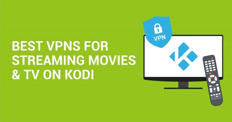 5 najboljih VPN-ova za siguran streaming sa servisom Kodi (ažurirano za 2020.)