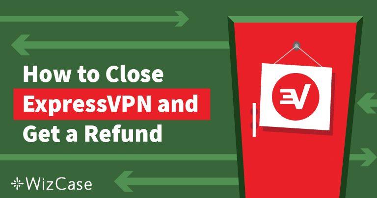 Kako otkazati ExpressVPN i dobiti povrat novca – testirano i dokazano