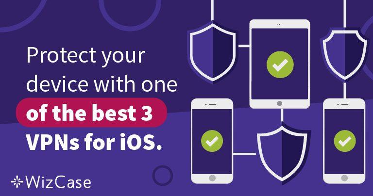 3 najbolja VPN-a za iOS Wizcase