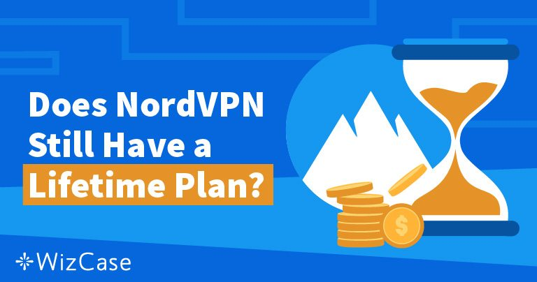 NordVPN doživotni plan: Gdje je nestao & zašto nam neće nedostajati Wizcase