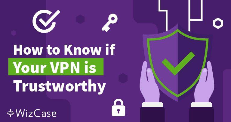 Kako znati možete li vjerovati svom VPN-u