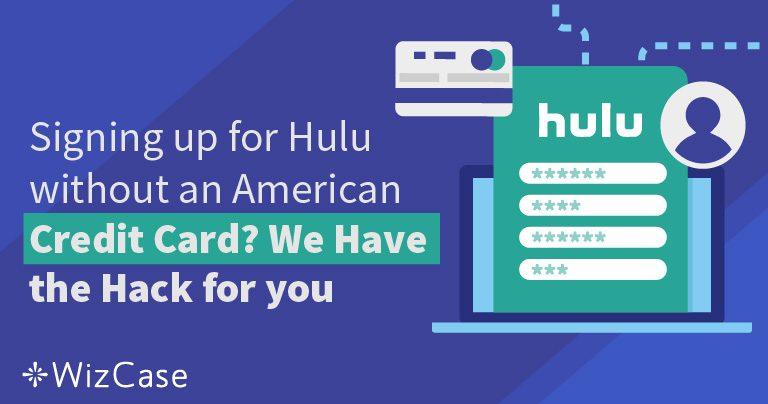 Kako se registrirati na Hulu bez američke kreditne kartice