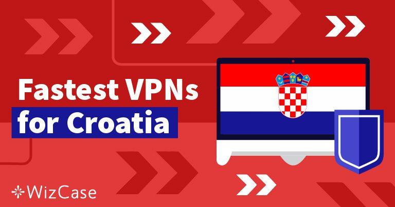 3 najbolja VPN-a za Hrvatsku