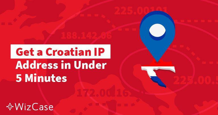 Kako imati hrvatsku IP adresu u 2 jednostavna koraka