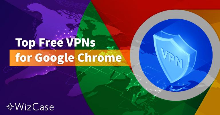 Najboljih 6 besplatnih VPN-ova za Google Chrome