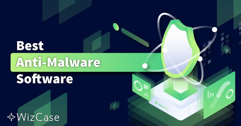 5 najboljih programa za zaštitu od zlonamjernih softvera u 2021