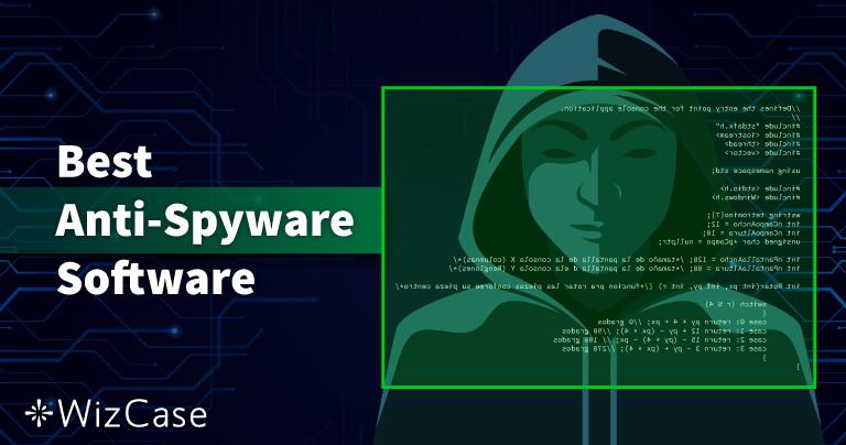 10 najboljih programa za zaštitu od špijunskih softvera u 2021. (Uklanjanje i zaštita)